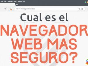 Cual es el Navegador Web mas Seguro? Diseño Web
