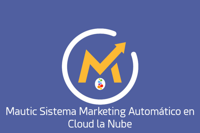 Mautic Sistema Marketing Automático en Cloud la Nube Openinnova
