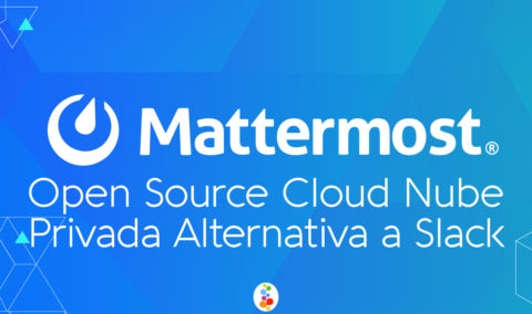 Mattermost. Open Source, Cloud Nube Privada. Alternativa a Slack Openinnova