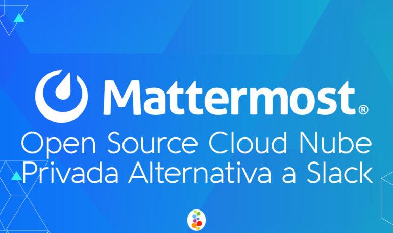 Mattermost. Open Source, Cloud Nube Privada. Alternativa a Slack Openinnova