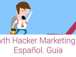 Growth Hacker Marketing PDF Español. Guía