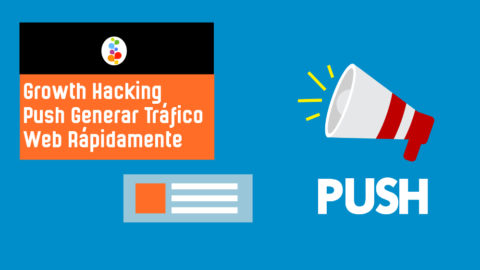 Growth Hacking Push Generar Tráfico Web Rápidamente Openinnova
