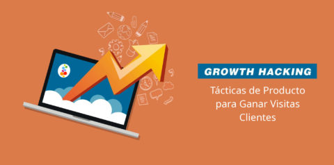 Growth Hacking Tácticas de Producto para Ganar Visitas Clientes Openinnova