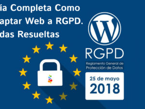 Guía Completa Como Adaptar Web a RGPD. Dudas Resueltas