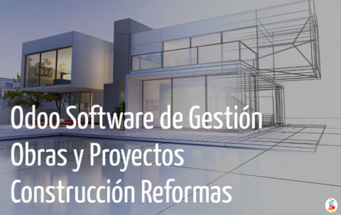 Odoo Software de Gestión Obras y Proyectos Construcción Reformas Openinnova
