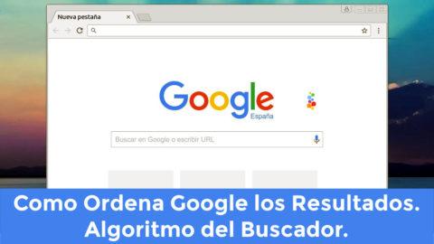 Como Ordena Google los Resultados. Algoritmo del Buscador Openinnova