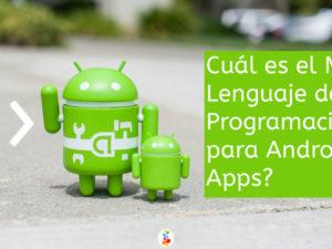 Cuál es el Mejor Lenguaje de Programación para Android Apps?
