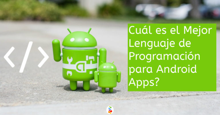 Cuál es el Mejor Lenguaje de Programación para Android Apps Openinnova