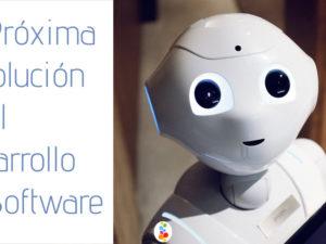 La Próxima Revolución en el Desarrollo de Software