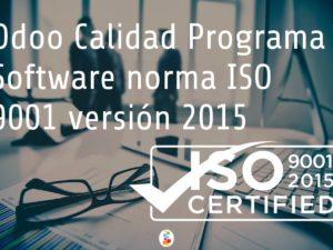 Odoo Calidad Programa Software norma ISO 9001 versión 2015