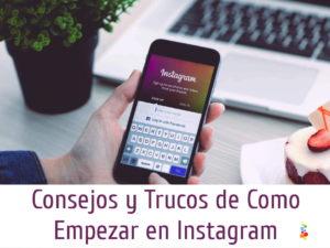 Consejos y Trucos de Como Empezar en Instagram