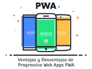 Ventajas y Desventajas de Progressive Web Apps PWA