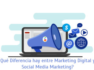 Qué Diferencia hay entre Marketing Digital y Social Media Marketing?