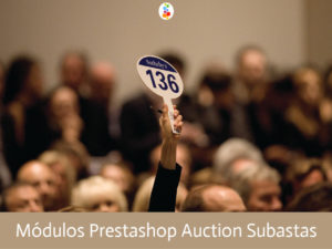 Módulos Prestashop Auction Subastas