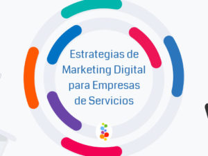 Estrategias de Marketing Digital para Empresas de Servicios