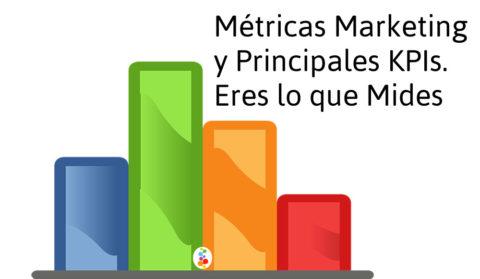 Métricas Marketing y Principales KPIs. Eres lo que Mides Openinnova