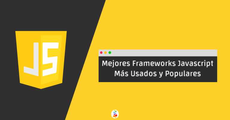Mejores Frameworks Javascript. Más Usados y Populares. Openinnova
