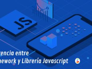 Diferencia entre Framework y Librería Javascript