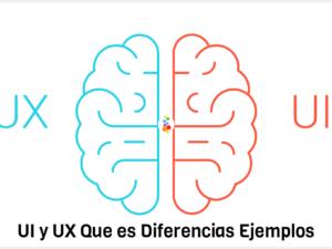 UI y UX Que es Diferencias Ejemplos. Descúbrelo