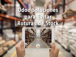 Odoo Soluciones para Evitar Roturas de Stock