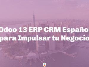 Odoo 13 ERP CRM Español para Impulsar tu Negocio