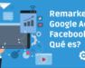 Remarketing Google Ads Facebook Qué es? Openinnova