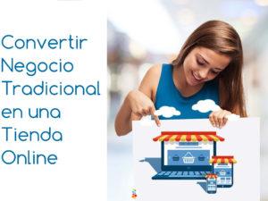 Convertir Negocio Tradicional en una Tienda Online