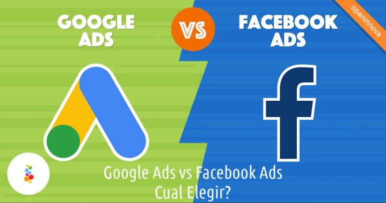 Google Ads vs Facebook Ads. Cual Elegir Openinnova
