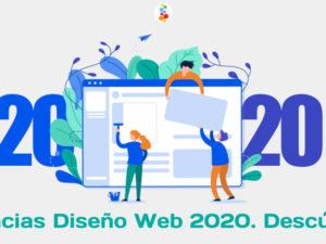 Tendencias Diseño Web 2020. Descúbrelas!