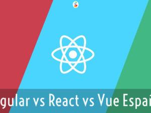 Angular vs React vs Vue Español. Cual Elegir?