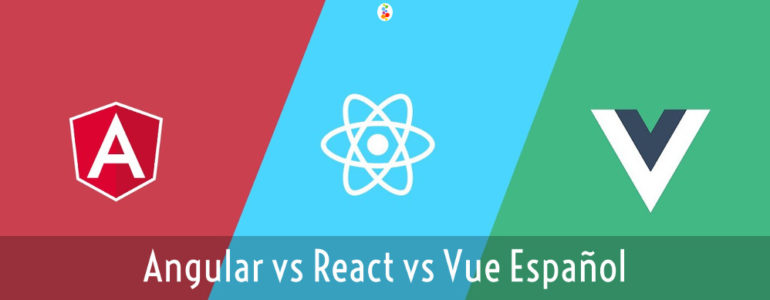 Angular vs React vs Vue Español Openinnova