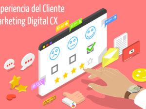 Experiencia del Cliente Marketing Digital CX