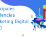 Principales Tendencias Marketing Digital 2020 Openinnova