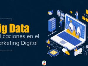 Big Data Aplicaciones en el Marketing Digital