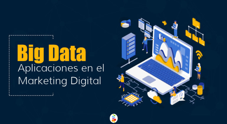 Big Data Aplicaciones en el Marketing Digital Openinnova