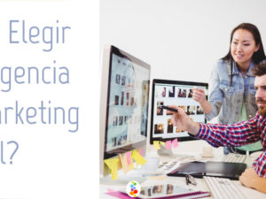 Cómo Elegir una Agencia de Marketing Digital?