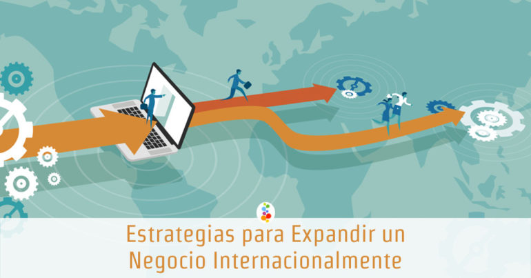 Estrategias para Expandir un Negocio Internacionalmente Openinnova