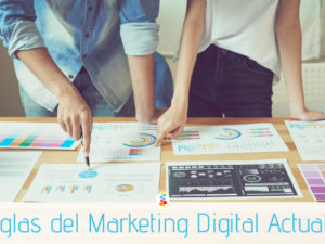 Reglas del Marketing Digital Actuales