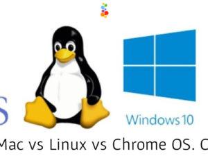 Windows vs Mac vs Linux vs Chrome OS. Cúal es Mejor?