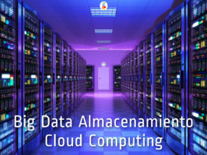 Big Data Almacenamiento Cloud Computing