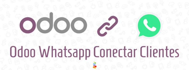 Odoo Whatsapp Conectar Clientes. Descúbrelo Openinnova