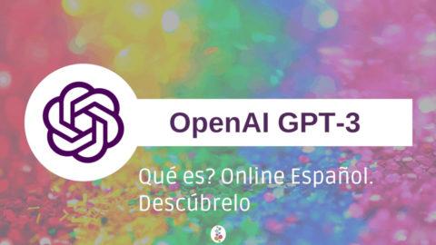 GPT-3 Qué es? Online Español. Descúbrelo Openinnova