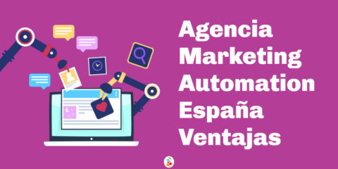 Agencia Marketing Automation España Ventajas Openinnova