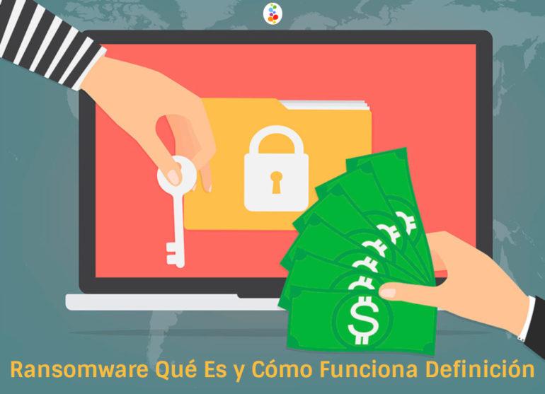 Ransomware Qué Es y Cómo Funciona Definición