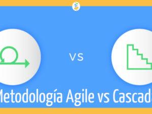 Metodología Agile vs Cascada. Cuál es Mejor para Mi?