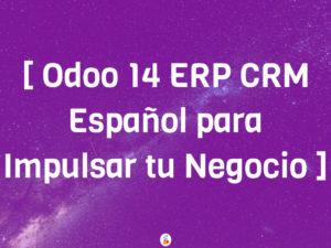 Odoo 14 ERP CRM Español para Impulsar tu Negocio